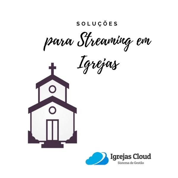 Soluções para Streaming em Igrejas